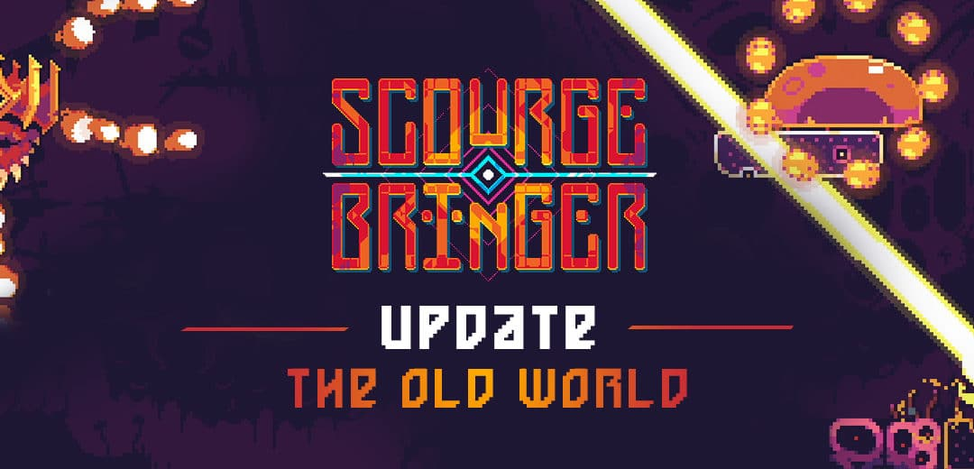 "Visit ""The Old World"" in the next major content update for ScourgeBringer"